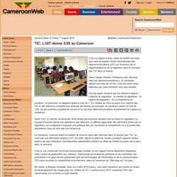 TIC: L'UIT donne 3/20 au Cameroun
