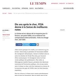 Dix ans après le choc, PISA donne à la Suisse de meilleures notes - Le Temps