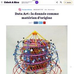 Data Art : la donnée comme matériau d'origine
