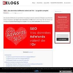 SEO : Vos données AdWords valent de l'Or - Le guide complet - Kelogs