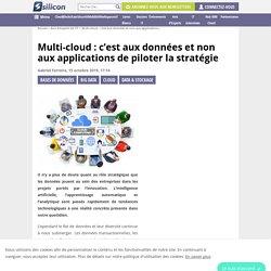 Multi-cloud : c'est aux données et non aux applications de piloter la stratégie – Silicon