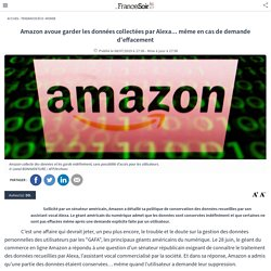 Amazon avoue garder les données collectées par Alexa... même en cas de demande d'effacement