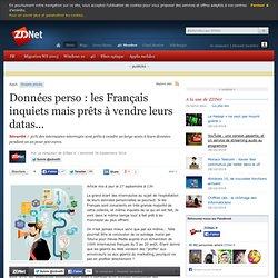 Données perso : les Français inquiets mais prêts à vendre leurs datas...