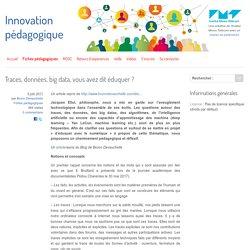 Traces, données, big data, vous avez dit éduquer ? - Innovation Pédagogique