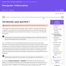Vos données : pour quoi faire ? - Manipuler l'information