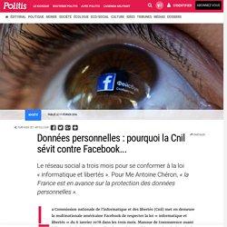 Données personnelles: pourquoi la Cnil sévit contre Facebook... par Célia Coudret