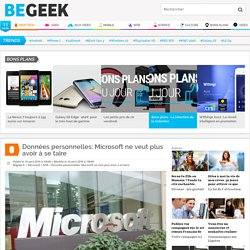 Données personnelles : Microsoft ne veut plus avoir à se taire