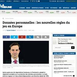 Données personnelles : les nouvelles règles du jeu en Europe