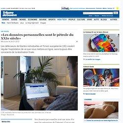 Vie privée: «Les données personnelles sont le pétrole du XXIe siècle» - News High-Tech: Web