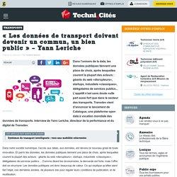 """""""Les données de transport doivent devenir un commun, un bien public"""" - Yann Leriche"""