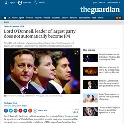 Lord O'Donnell: leader of largest party does not automatically become PM