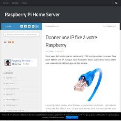 Donner une IP fixe à votre Raspberry