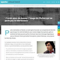 'J'avais peur de donner l'image du Wallon qui ne parle pas le néerlandais' - Apache