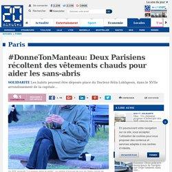 #DonneTonManteau: Deux Parisiens récoltent des vêtements chauds pour aider les sans-abris