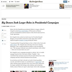 Big Donors Seek Larger Roles in Presidential Campaigns