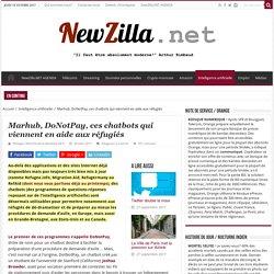 Marhub, DoNotPay, ces chatbots qui viennent en aide aux réfugiés - NewZilla.NET