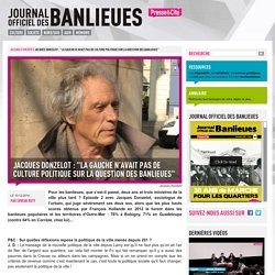 """Jacques Donzelot : """"la gauche n'avait pas de culture politique sur la question des banlieues"""""""