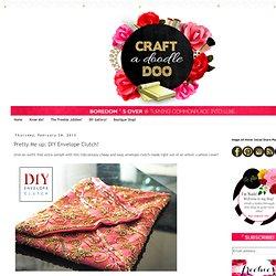 Pretty Me up: DIY Envelope Clutch!