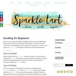 Doodling for Beginners (Sparkle Tart - Creating Art That Shines)