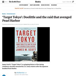'Target Tokyo': Doolittle and the raid that avenged Pearl Harbor