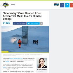 """Doomsday"" Vault Flooded After Permafrost Melts Due To Climate Change"