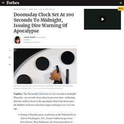 Doomsday Clock Set At 100 Seconds To Midnight, Issuing Dire Warning Of Apocalypse