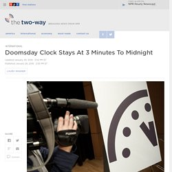 Doomsday Clock Stays At 3 Minutes To Midnight