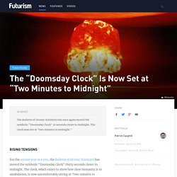 """The """"Doomsday Clock"""" Is Now Set at """"Two Minutes to Midnight"""""""