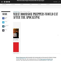 What Doomsday Preppers Would Eat After the Apocalypse