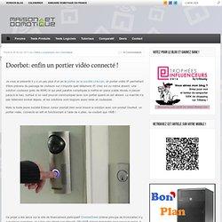 Doorbot: enfin un portier vidéo connecté !