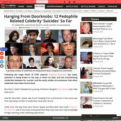 Hanging From Doorknobs: 12 Pedophile Related Celebrity 'Suicides' So Far