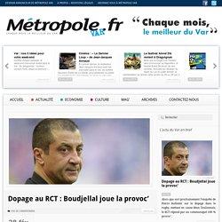 """Dopage au RCT : même l'organe de presse officiel du Var dénonce """"la provoc' au goût douteux"""" de Boudjellal ..."""