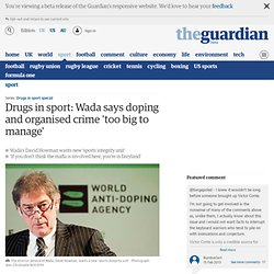 Drugs in sport: Wada says doping and organised crime 'too big to manage'
