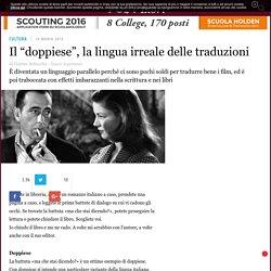 """Il """"doppiese"""", la lingua irreale delle traduzioni"""