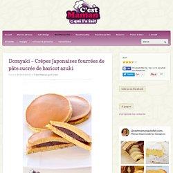 C'est Maman qui l'a fait – Dorayaki – Crêpes Japonaises fourrées de pâte sucrée de haricot azuki