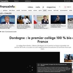 FRANCE INFO 18/09/19 Dordogne : le premier collège 100 % bio en France