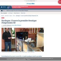 Dordogne : il ouvre la première boutique d'impression 3D