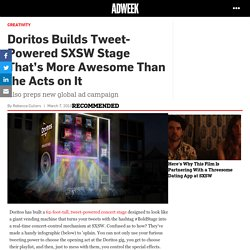 Doritos Builds Tweet-Powered SXSW Stage That's More Awesome Than the Acts on It