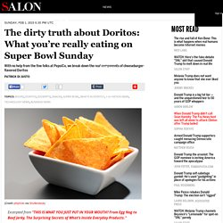 The dirty truth about Doritos: What you're really eating on Super Bowl Sunday