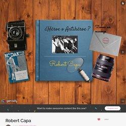 Robert Capa by DORLEANS CATALINA on Genially