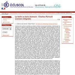 La belle au bois dormant : Charles Perrault (version intégrale)