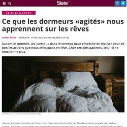 Ce que les dormeurs «agités» nous apprennent sur les rêves