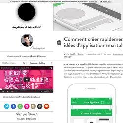 Design & graphisme par Geoffrey DorneComment créer rapidement vos idées d'application smartphone? - Design & graphisme par Geoffrey Dorne