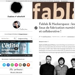 Fablab & Hackerspace : les lieux de fabrication numérique et collaborative !
