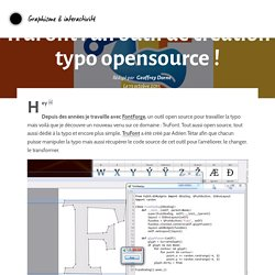 Design & graphisme par Geoffrey DorneTruFont : un outil de création typo opensource ! - Design & graphisme par Geoffrey Dorne