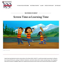 Dorothea Gillim: Screen Time as Learning Time