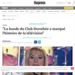 """""""La bande du Club Dorothée a marqué l'histoire de la télévision"""""""
