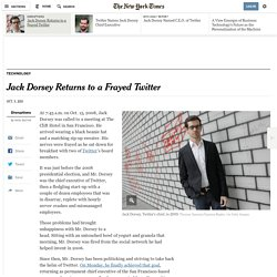 Jack Dorsey Returns to a Frayed Twitter
