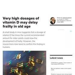 Very high dosages of vitamin D may delay frailty in old age