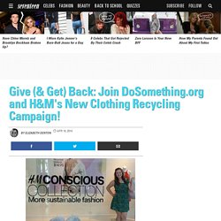 H&M DoSomething Comeback Clothes Campaign - Recycle Your Clothes